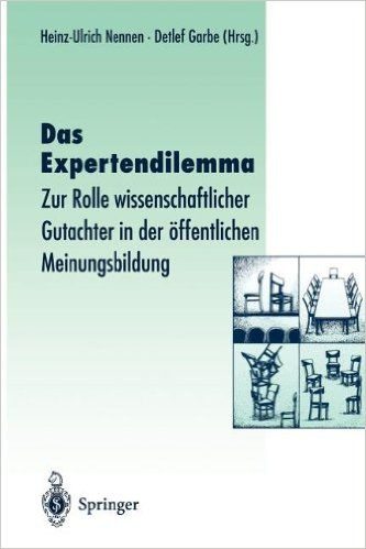 Heinz–Ulrich Nennen, Detlef Garbe (Hrsg.): Das Expertendilemma. Springer Verlag; Berlin, Heidelberg 1996.