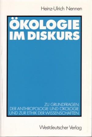 Heinz-Ulrich Nennen: Ökologie im Diskurs. Studien zu Grundfragen der Anthropologie, Ökologie und zur Ethik der Wissenschaften. Mit einem Vorwort von Dieter Birnbacher; Westdeutscher Verlag, Opladen 1993.