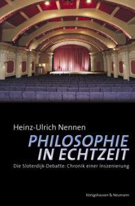 Heinz-Ulrich Nennen: Philosophie in Echtzeit. Die Sloterdijk-Debatte: Chronik einer Inszenierung.